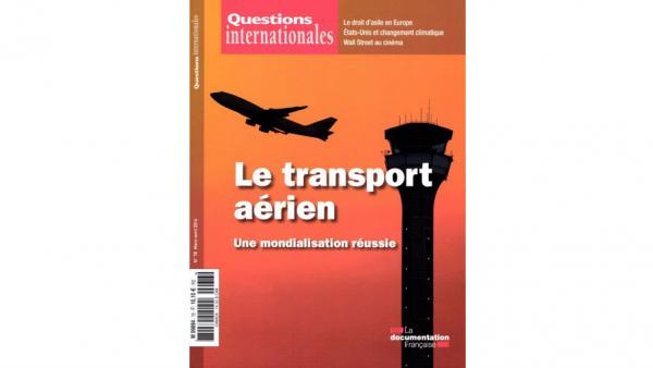 Questions Internationales - Le transport aérien - La Documentation française